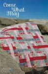 Come What May Pattern - Jaybird Quilts
